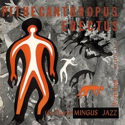 Charlie Mingus: Pithecanthropus Erectus
