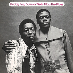 Buddy Guy & Junior Wells: Play The Blues
