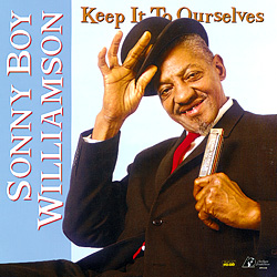 Sonny Boy Williamson: Keep It To Ourselves (45rpm-edition)