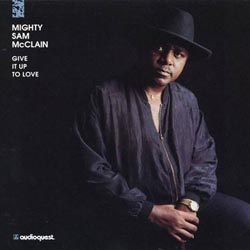 Mighty Sam McClain: Give It Up To Love (45rpm-edition)