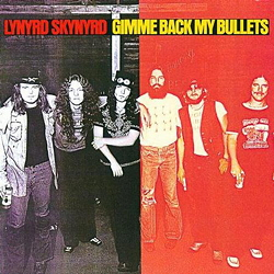 Lynyrd Skynyrd: Gimme Back My Bullets (45rpm-edition)