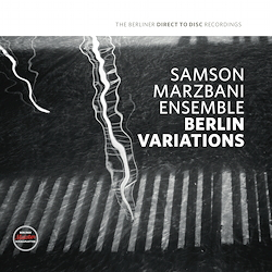 Samson Marzbami Ensemble: Berlin Variations