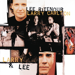 Lee Ritenour & Larry Carlton: Larry & Lee