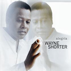 Wayne Shorter: Alegria