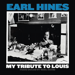 Earl Hines: My Tribute To Louis