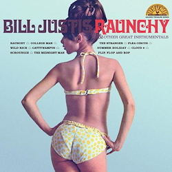 Bill Justis: Raunchy & Other Great Instrumentals