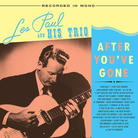 Les Paul & His Trio: After You've Gone