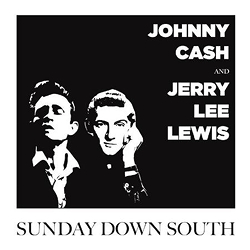 Johnny Cash & Jerry Lee Lewis: Sunday Down South