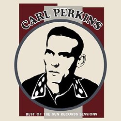 Carl Perkins: Best Of The Sun Records Sessions