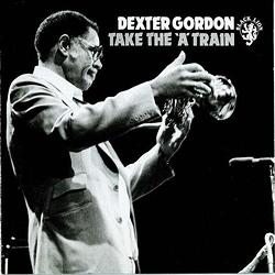 Dexter Gordon: Take The 'A' Train