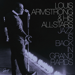 Louis Armstrong: Jazz Is Back In Grand Rapids