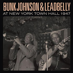 Bunk Johnson & Leadbelly: At New York Town Hall 1947