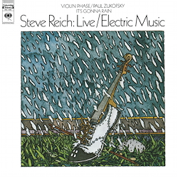 Steve Reich: Live/Electric Music