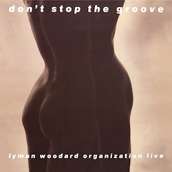Lyman Woodard Organization: Don't Stop The Groove