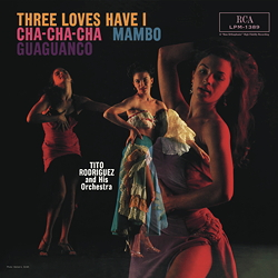 Tito Rodriguez: Three Loves Have I