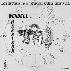 Wendell Harrison: An Evening With The Devil