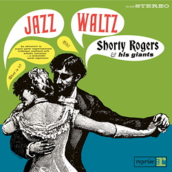 Shorty Rogers & His Giants: Jazz Waltz